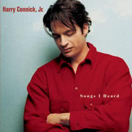 Songs I Heard 2001 Harry Connick Jr.