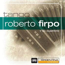 From Argentina To The World 2006 Roberto Firpo