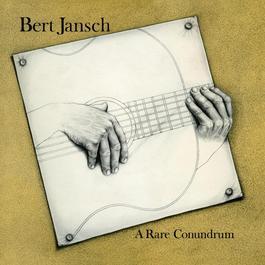 A Rare Conundrum 2009 Bert Jansch