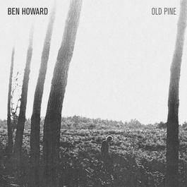 The Old Pine E.P. 2011 Ben Howard