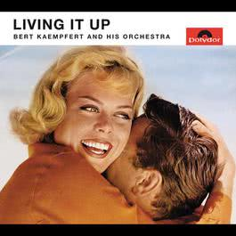 Living It Up 1963 Bert Kaempfert And His Orchestra