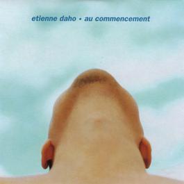 Au Commencement 2005 Etienne Daho
