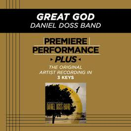 Premiere Performance Plus: Great God 2009 Daniel Doss Band