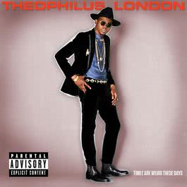 Timez Are Weird These Days 2013 Theophilus London