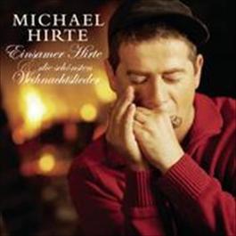 Einsamer Hirte und die schönsten Weihnachtslieder 2009 Michael Hirte
