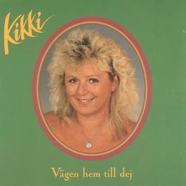 Vägen hem till dej 1991 Kikki Danielsson