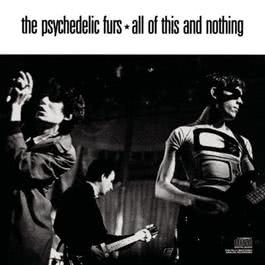 All of This and Nothing 1988 The Psychedelic Furs