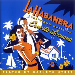 La Habanera: The Piano Music Of....... 2003 Kathryn Stott