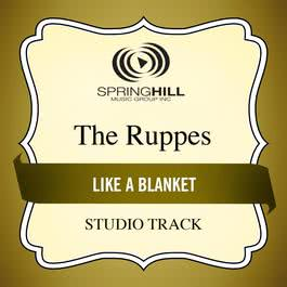 Like A Blanket 2011 The Ruppes