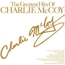 The Greatest Hits of Charlie McCoy 1991 Charlie McCoy