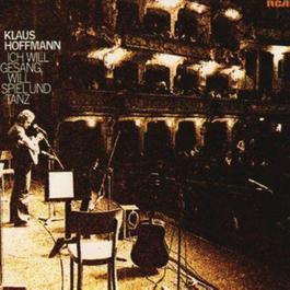 Ich will Gesang, will Spiel und Tanz 1977 Klaus Hoffmann