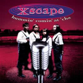 Hummin' Comin' At 'Cha 1993 Xscape