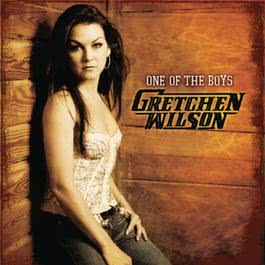 One Of The Boys 2007 Gretchen Wilson