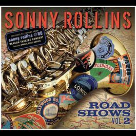 Road Shows, Volume 2 2011 Sonny Rollins