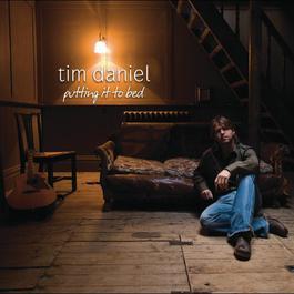 Putting It To Bed 2008 Tim Daniel