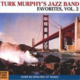 Turk Murphy's Jazz Band Favorites 1995 Turk Murphy