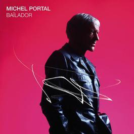 Bailador 2011 Michel Portal