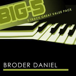 Big-5 : Broder Daniel 2010 Broder Daniel
