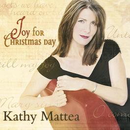 Joy For Christmas Day 2005 Kathy Mattea