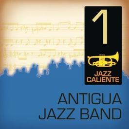 Jazz Caliente: Antigua Jazz Band 1 2011 Antigua jazz Band