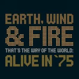 That's The Way Of The World: Alive In '75 2002 Earth Wind & Fire