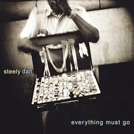 Everything Must Go (Album Version) 2003 Steely Dan