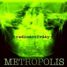Radioactivity 2006 Metropolis