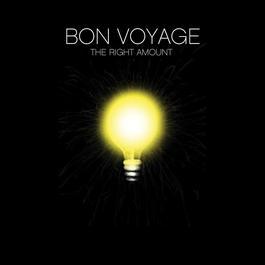 The Right Amount 2002 Bon Voyage