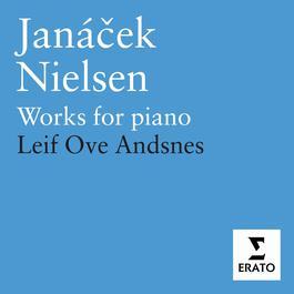 Janacek/ Neilsen: Piano Works 2006 Leif Ove Andsnes