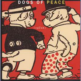 Speak 1996 Dogs Of Peace