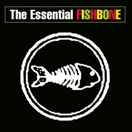The Essential Fishbone 2003 Fishbone