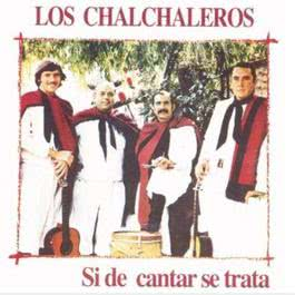 Si De Cantar Se Trata 2011 Los Chalchaleros
