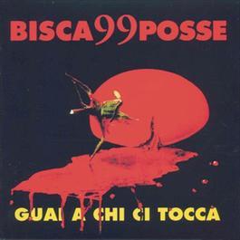 Guai A Chi Ci Tocca 2012 Bisca99Posse