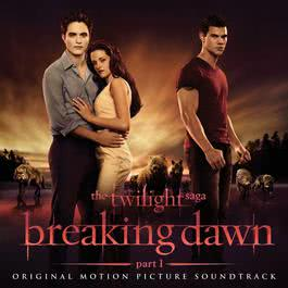 The Twilight Saga: Breaking Dawn - Part 1 (Original Motion Picture Soundtrack) 2012 Various Artists