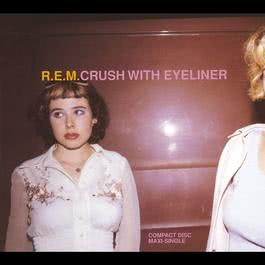 Crush With Eyeliner 1995 R.E.M.