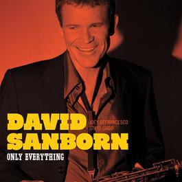 Only Everything 2009 David Sanborn