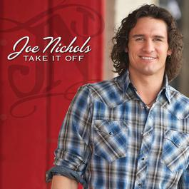 Take It Off 2011 Joe Nichols
