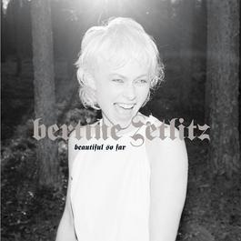 Beautiful So Far 2005 Bertine Zetlitz