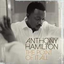 The Point Of It All 2008 Anthony Hamilton