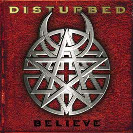 Believe (Album Version) 2002 Disturbed