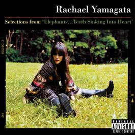 Selections From Elephants...Teeth Sinking Into Heart 2008 Rachael Yamagata