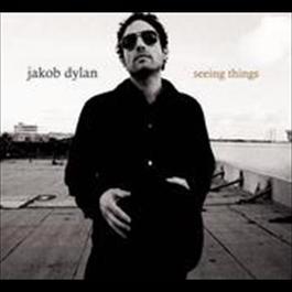 Seeing Things 2008 Jakob Dylan