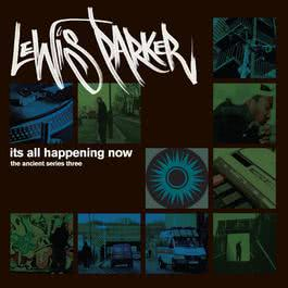 It's All Happening Now 2003 Lewis Parker
