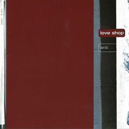 Anti 2001 Love Shop