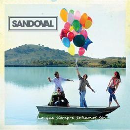 Lo que siempre sonamos ser 2009 Sandoval