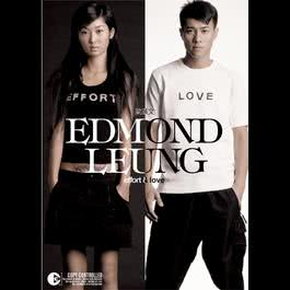 Effort & Love 2014 Edmond Leung (梁汉文)