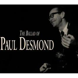 The Ballad Of Paul Desmond 1970 Paul desmond