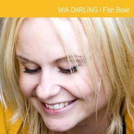 Fish Bowl 2007 Mia Darling