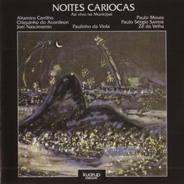 Noites Cariocas (Os Maiores do choro ao vivo no municipal) 2011 Altamiro Carrilho
