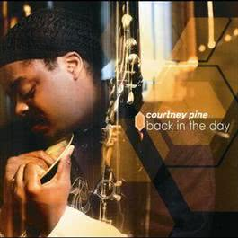 Back In The Day 2000 Courtney Pine